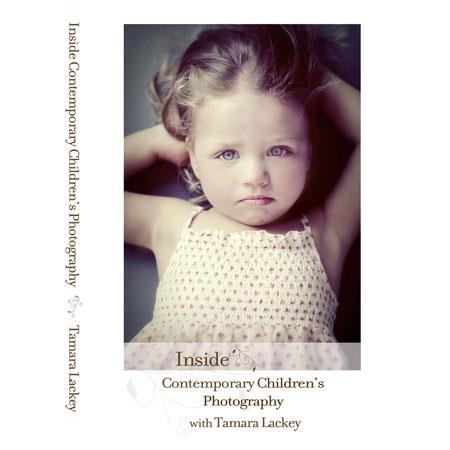 Workshop on DVD Inside Contemporary Childrens Photography Tamara Lackey 170 - 324