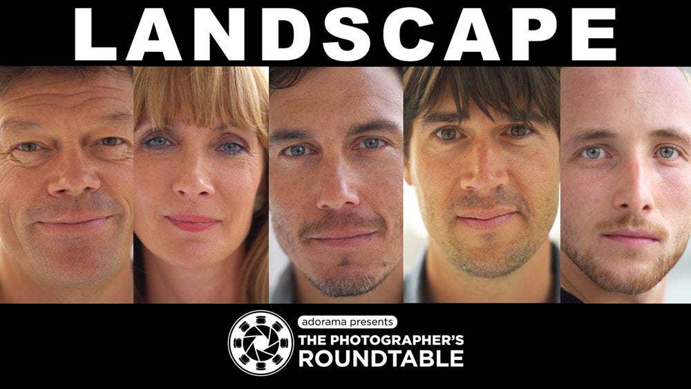 The Photographer's Roundtable Brings Together Your Most Notable Landscape Photographers
