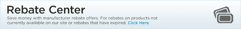 Rebate Center: Save money with manufacturer rebate offers.