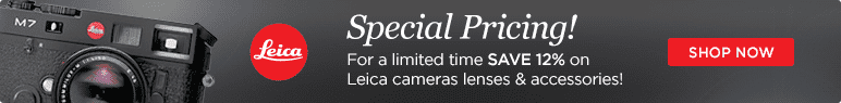 For a limited time save 12% on Leica cameras, lenses & accessories!