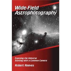 Wide-Field Astrophotography, Hardcover Book by Reeves: Picture 1 regular