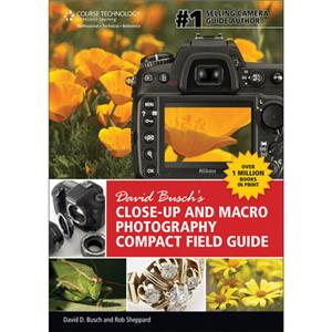 David Busch's Close-Up and Macro Photography Compact Field Guide (1st Edition) 9781133600701