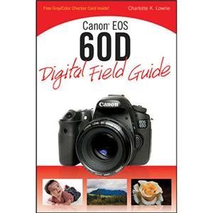 Wiley Publishing: Canon EOS 60D Digital Field Guide by Charlotte Lowrie: Picture 1 regular