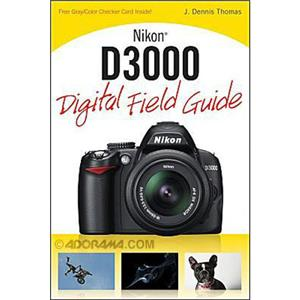 Wiley Publishing: Nikon D3000 Digital Field Guide 9780470582077