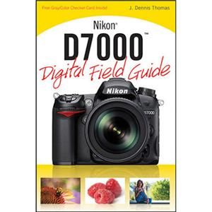 Wiley Publishing: Nikon D7000 Digital Field Guide, by J. Dennis Thomas: Picture 1 regular