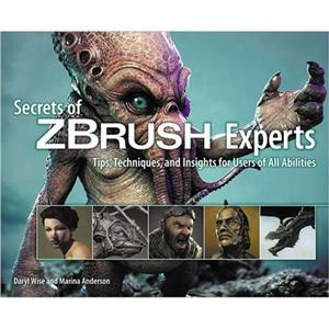Secrets of ZBRUSH Experts: Tips, Techniques and Insights for All, 1st Edition: Picture 1 regular