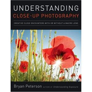 Understanding Closeup Photography by Bryan Peterson: Picture 1 regular