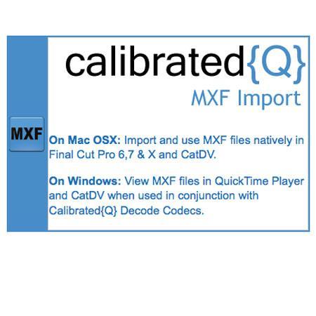 Calibrated Software CalibratedQ} MXF Import for OSX