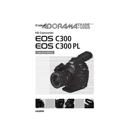 canon eos c300 pl instruction manual rh adorama com canon c300 user manual download canon c300 user manual download