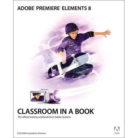Peachpit Press - Adobe Premiere Elements 8 Classroom in a Book, Softcover Book by Adobe Creative Team