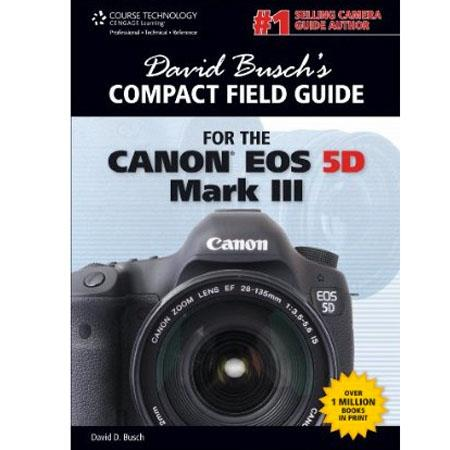 David Busch Compact Field Guide for Canon EOS 5D Mark III