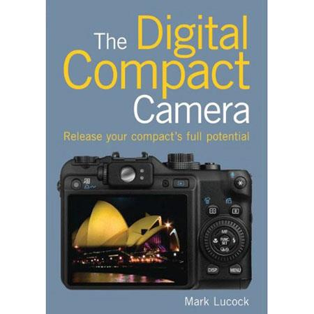 "Ammonite Press ""The Digital Compact Camera"" Softcover Book by Mark Lucock, 144 Pages"