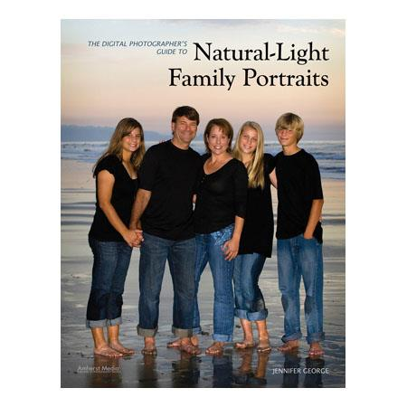 Amherst: The Digital Photographers Guide to Natural Light Family Portraits, Softcover Book by Jennifer George, 128 pages