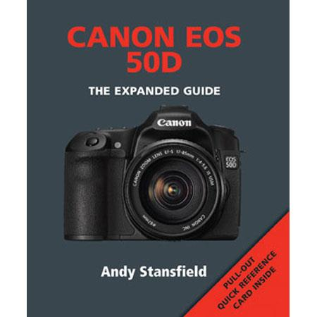 "Ammonite Press ""The Expanded Guide, Canon EOS 50D"", Softcover Book by Andy Stansfield, 256 Pages"
