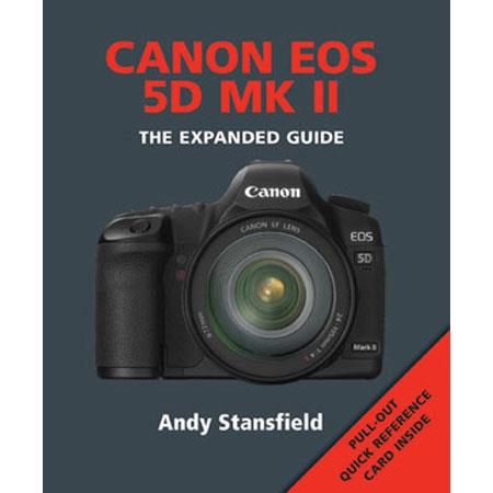 "Ammonite Press ""The Expanded Guide, Canon EOS 5D Mark II"", Softcover Book by Andy Stansfield, 240 Pages"