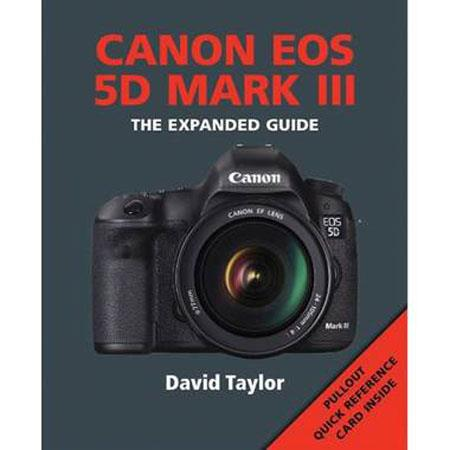 "Ammonite Press ""The Expanded Guide, Canon EOS 5D Mark III"" Softcover Book, 248 Pages"
