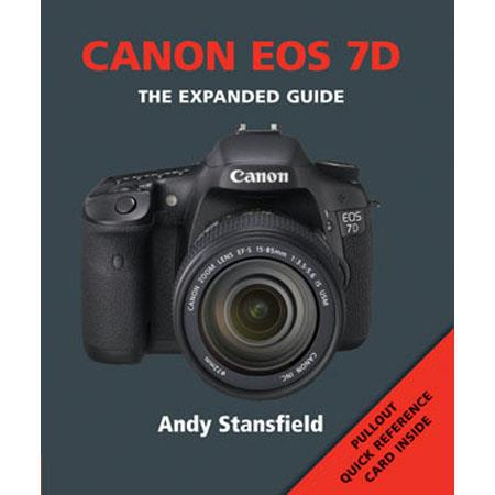 "Ammonite Press ""The Expanded Guide, Canon EOS 7D"", Softcover Book by Andy Stansfield, 256 Pages"