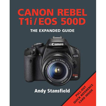 "Ammonite Press ""The Expanded Guide, Canon Rebel T1i/EOS 500D"", Softcover Book by Andy Stansfield, 240 Pages"