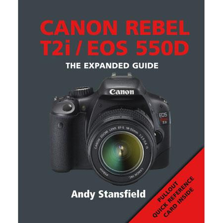 "Ammonite Press ""The Expanded Guide, Canon Rebel T2i/EOS 550D"", Softcover Book by Andy Stansfield, 240 Pages"