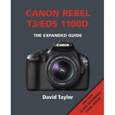 "Ammonite Press ""The Expanded Guide, Canon Rebel T3/EOS 1100D"", Softcover Book by David Taylor, 240 Pages"