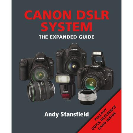 Ammonite Press The Expanded Guide - Canon DSLR System, Softcover Book by Andy Stansfield, 272 Pages