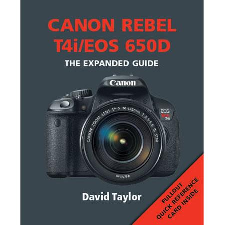 "Ammonite Press ""The Expanded Guide, Canon Rebel T4i/EOS 650D"", Softcover Book by Jon Sparks, 240 Pages"