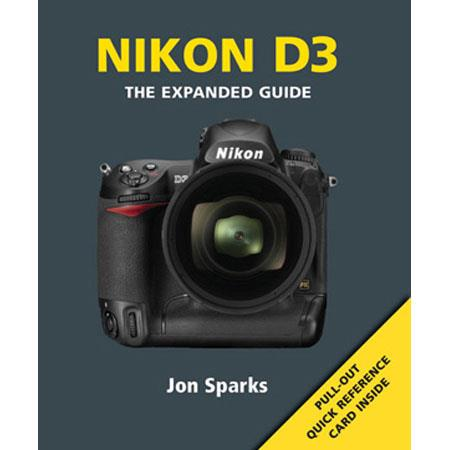 "Ammonite Press ""The Expanded Guide, Nikon D3 & D3x"", Softcover Book by Jon Sparks, 240 Pages"