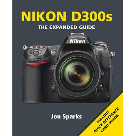 "Ammonite Press ""The Expanded Guide, Nikon D300s"", Softcover Book by Jon Sparks, 240 Pages"