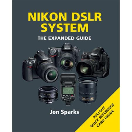 "Ammonite Press ""The Expanded Guide, Nikon DSLR System"", Softcover Book by Jon Sparks, 288 Pages"