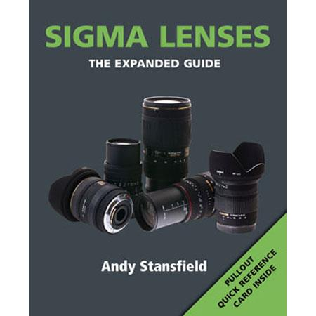 "Ammonite Press ""The Expanded Guide, Sigma Lenses"", Softcover Book by Andy Stansfield, 232 Pages"