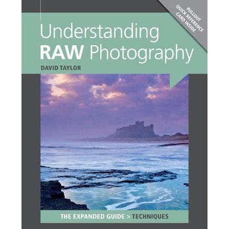 "Ammonite Press ""The Expanded Guide, Understanding RAW Photography"", Softcover Book by David Taylor, 192 Pages"