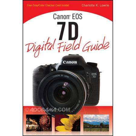 Wiley Publishing: Canon EOS 7D Digital Field Guide, Softcover Book by Charlotte K. Lowrie, 304 Pages