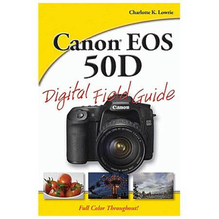 """Field Guide for Canon EOS 50D Digital SLR"" - Softcover Book 290 Pages, by Charlotte K. Lowrie"