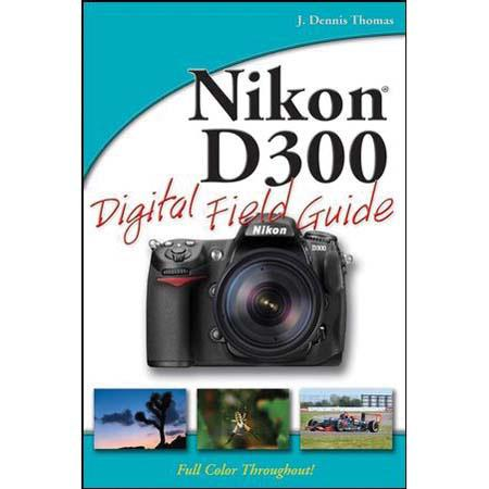 "Wiley Publishers - ""Field Guide for Nikon D300 Digital SLR"" - Softcover Book 340 Pages, by J. Dennis Thomas image"