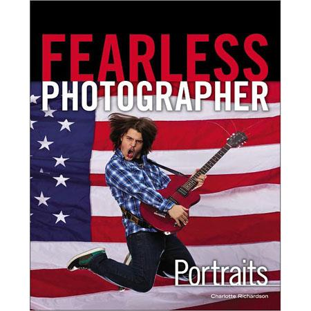 Cengage Learning Fearless Photographer: Portraits, 1st Edition, 256 Pages Softcover Book by Charlotte Richardson