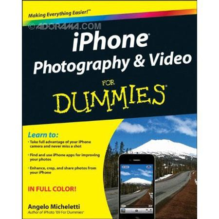 Wiley Publishing Publishing: iPhone Photography and Video for Dummies, Softcover Book By Angelo Micheletti, 240 Pages