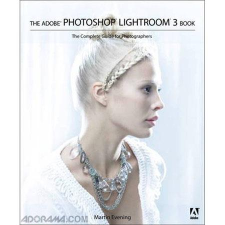 Peachpit Press - The Adobe Photoshop Lightroom 3 Book: The Complete Guide for Photographers, 672 Page Softcover Book by Martin Evening