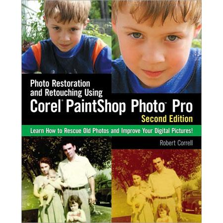 Cengage Learning Book: Photo Restoration and Retouching Using Corel PaintShop Photo Pro, 2nd Edition