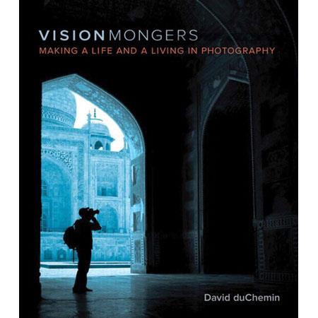 Peachpit Press - VisionMongers: Making a Life and a Living in Photography, Softcover Book by David DuChemin