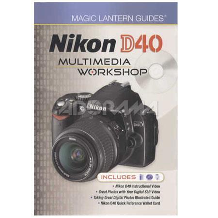 Magic Lantern Guides: Nikon D40 Multimedia Workshop image